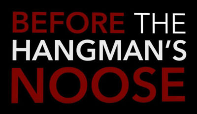 "Title of song ""Before the Hangman's Noose"". The text is white on a black background with the exception of ""Before"" and ""Noose"""